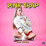 Pink Trap [Explicit]