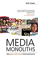 Media Monoliths: How Great Media Brands Thrive and Survive