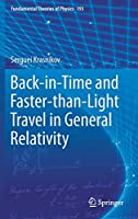 Back-in-Time and Faster-than-Light Travel in General Relativity (Fundamental Theories of Physics)