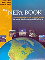 The Nepa Book: A Step-By-Step Guide on How to Comply With the National Environmental Policy Act, 2001