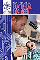 A Day at Work With an Electrical Engineer (Super Stem Careers)