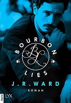 Bourbon Lies (Bourbon Kings 3) (German Edition) by [Ward, J. R.]