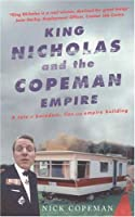 King Nicholas And the Copeman Empire