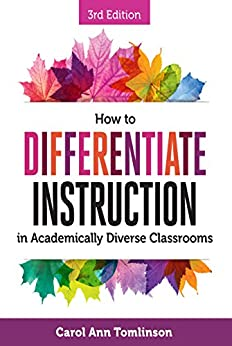 How to Differentiate Instruction in Academically Diverse Classrooms, Third Edition by [Tomlinson, Carol Ann]