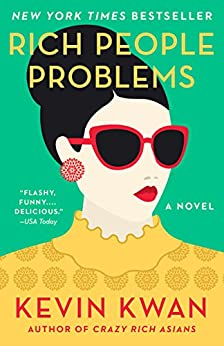 Rich People Problems (Crazy Rich Asians Trilogy Book 3) by [Kwan, Kevin]