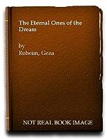 Eternal Ones of the Dream: A Psychoanalytic Interpretation of Australian Myth and Ritual