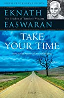Take Your Time: How to Find Patience, Peace and Meaning
