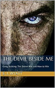 The devil beside me gang stalking the secret war and how to win the devil beside me gang stalking the secret war and how to win by fandeluxe Choice Image
