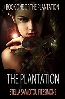 [Fitzsimons, Stella Samiotou]のThe Plantation (Book 1) (English Edition)