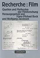 Recherche: Film Quellen und Methoden der Filmforschung