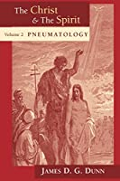 The Christ and the Spirit: Pneumatiology