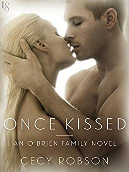 Once Kissed: An O'Brien Family Novel (The O'Brien Family) by [Robson, Cecy]