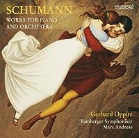 シューマン:ピアノと管弦楽のための作品集 Works for Piano & Orchestra