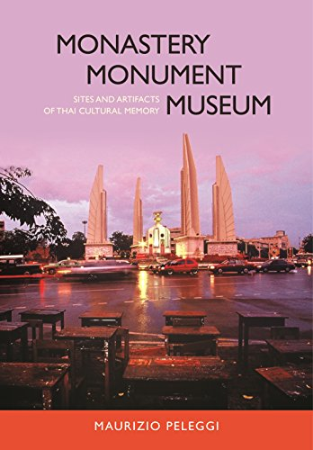 Monastery, Monument, Museum: Sites and Artifacts of Thai Cultural Memory