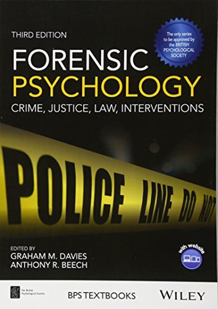シャープ慣性中世のForensic Psychology: Crime, Justice, Law, Interventions (BPS Textbooks in Psychology)