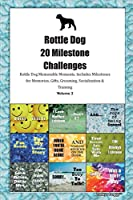 Rottle Dog 20 Milestone Challenges Rottle Dog Memorable Moments.Includes Milestones for Memories, Gifts, Grooming, Socialization & Training Volume 2