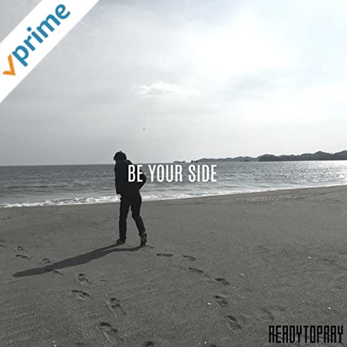 BE YOUR SIDE