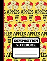 Composition Notebook: Cute Apples Just Bite Me Print Writing Gift - Lined COLLEGE RULED Notebook for Men and Women