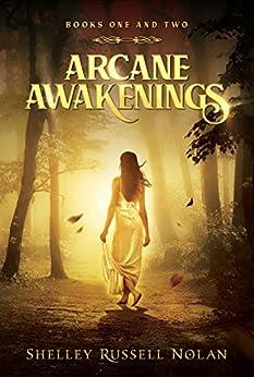 Arcane Awakenings Books One and Two (Arcane Awakenings Novella Series Book 1) by [Russell Nolan, Shelley]