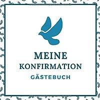 Meine Konfirmation Gaestebuch: Konfirmations Gaestebuch als Eintragbuch | 21 cm x21 cm | 120 Seiten | Konfirmationssgeschenk