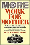 More Work For Mother: The Ironies Of Household Technology Fr…
