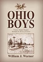 Ohio Boys: Unruly Short Stories Inspired by Actual Events