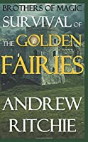 Survival of the Golden Fairies (Brothers of Magic)