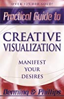 Practical Guide to Creative Visualization: Manifest Your Desires by Osborne Phillips Melita Denning(2001-03-08)