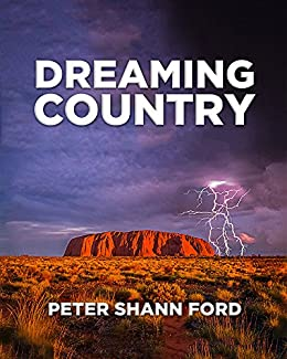 Dreaming Country by [Ford, Peter Shann]