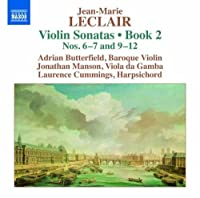 Leclair: Violin Sonatas, Book 2 - Nos. 6-7 and 9-12 by Laurence Cummings (2013-05-03)