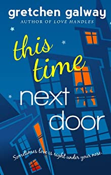 This Time Next Door (Oakland Hills Book 2) by [Galway, Gretchen]