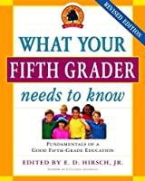 What Your Fifth Grader Needs to Know: Fundamentals of a Good Fifth-Grade Education (Core Knowledge Series) by Unknown(2006-06-27)