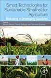Smart Technologies for Sustainable Smallholder Agriculture: Upscaling in Developing Countries