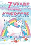 7 Years of Being Awesome: Composition books Blank Lined Journal, Happy Birthday, Logbook, Diary, Notebook, Perfect Gift For 7 Year Old Girls