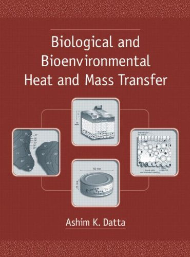 Download Biological and Bioenvironmental Heat and Mass Transfer (Food Science and Technology) 0824707753