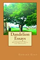 Dandelion Essays: Contemporary Macrobiotic Ideas and Opinions