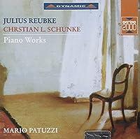 Reubke - Schunke: Piano Works