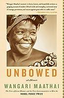 Unbowed: A Memoir by Wangari Maathai(2007-09-04)