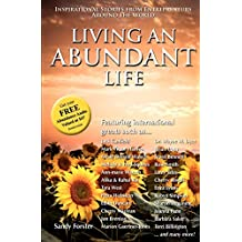 Living an Abundant Life: Inspirational Stories from Entrepreneurs Around the World