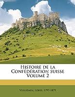 Histoire de la Confédération Suisse Volume 2