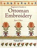 A Beginner's Guide to Ottoman Embroidery (Beginner's Guide to Needlecrafts) 画像