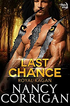 Last Chance: Royal Shifters (sexy version) (Shifter World: Royal-Kagan series Book 7) by [Corrigan, Nancy]