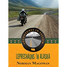 Leprechauns In Alaska (Adventures In Yellow Book 2)