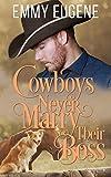 Cowboys Never Marry Their Boss: A Johnson Brothers Novel (Chestnut Ranch Cowboy Billionaire Romance Book 5) (English Edition)