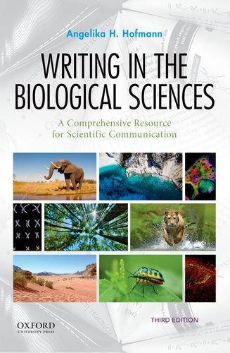 Download Writing in the Biological Sciences: A Comprehensive Resource for Scientific Communication 0190852194