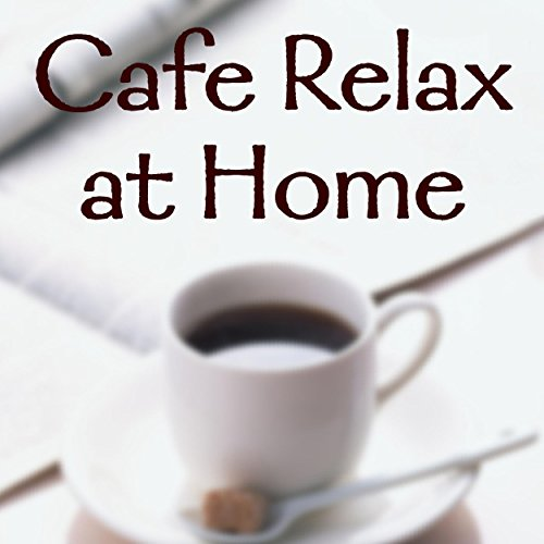 Cafe Relax at HOME・・・のんびり家カフェ・...
