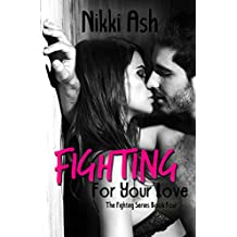 Fighting For Your Love (The Fighting Series Book 4)