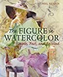 The Figure in Watercolor: Simple, Fast, and Focused (Simple Fast & Focused) 画像