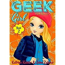 Geek Girl - Book 2: A Little Romance