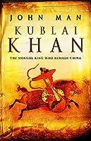 Kublai Khan by John Man(2007-03-20)